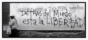 Detrás del miedo está la libertad